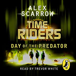 TimeRiders: Day of the Predator (Book 2) | [Alex Scarrow]