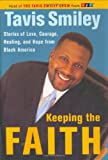 Keeping the Faith: Stories of Love, Courage, Healing and Hope from Black America