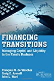 img - for Financing Transitions: Managing Capital and Liquidity in the Family Business (A Family Business Publication) by de Visscher Fran??ois M. Mendoza Drew S. Ward John L. (2010-12-15) Paperback book / textbook / text book