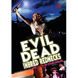 Evil Dead Inbred Rednecks (With Bonus Feature I Spit Chew On Your Grave!)