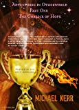 The Chalice of Hope (Adventures in Otherworld Book 1)