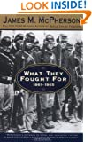 Holt McDougal Library: What They Fought For 1861-1865 Grades 9-12 (Walter Lynwood Fleming Lectures in Southern History, Louisia)