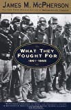 img - for Holt McDougal Library: What They Fought For 1861-1865 Grades 9-12 (Walter Lynwood Fleming Lectures in Southern History, Louisia) book / textbook / text book