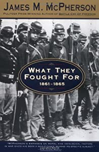 an overview on the book what they fought for by james m mcpherson Read a free sample or buy for cause and comrades by james m mcpherson you can read this book with ibooks on your iphone, ipad, ipod touch, or.