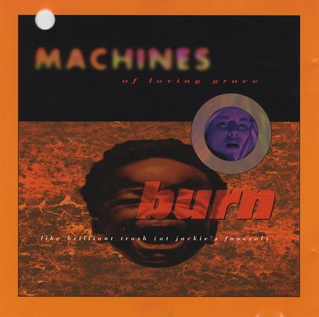 Machines Of Loving Grace-Burn Like Brilliant Trash (At Jackies Funeral)-CDM-FLAC-1992-OZF Download