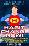 img - for Habit: Habit Change Now! - The Ultimate Guide To Changing Any Habit Fast! - Change Habits And Stop Procrastination, Maximize Self Control And Willpower, ... Discipline, Concentration, Time Management) book / textbook / text book
