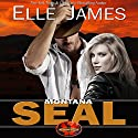 Montana SEAL: Brotherhood Protectors, Book 1 Audiobook by Elle James Narrated by Gregory Salinas
