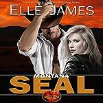 Montana SEAL: Brotherhood Protectors, Book 1 | Elle James