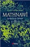 Mathnawî, la quète de l'absolu : Tome 2, Livres IV à VI