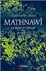 Mathnawî, la quète de l'absolu : Tome 2, Livres IV à VI par Rûmî