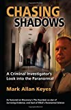 img - for Chasing Shadows: A Criminal Investigator's Look Into the Paranormal book / textbook / text book