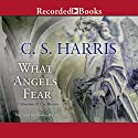 What Angels Fear Audiobook by C. S. Harris Narrated by Davina Porter