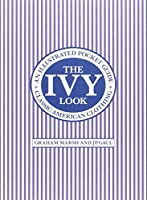 Ivy Look: Classic American Clothing - An Illustrated Pocket Guide
