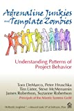 Adrenaline Junkies and Template Zombies (0932633676) by Tom DeMarco, Peter Hruschka, Tim Lister, Steve McMenamin, James Robertson