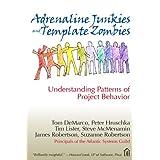 Adrenaline Junkies and Template Zombies: Understanding Patterns of Project Behavior ~ Tom DeMarco