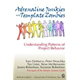 "Adrenaline Junkies and Template Zombies: Understanding Patterns of Project Behaviorvon ""Tom DeMarco"""