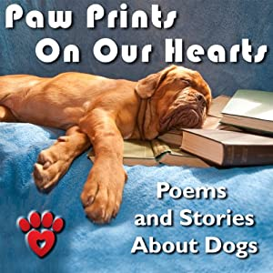 Paw Prints on Our Hearts: Heartfelt and Humorous Poems and Stories | [William Shakespeare, Rudyard Kipling, James Joyce]