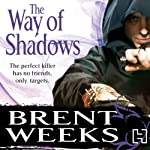 The Way of Shadows: Night Angel Trilogy, Book 1 (       UNABRIDGED) by Brent Weeks Narrated by Paul Boehmer