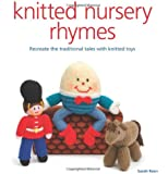 Knitted Nursery Rhymes: Recreate the traditional tales with toys