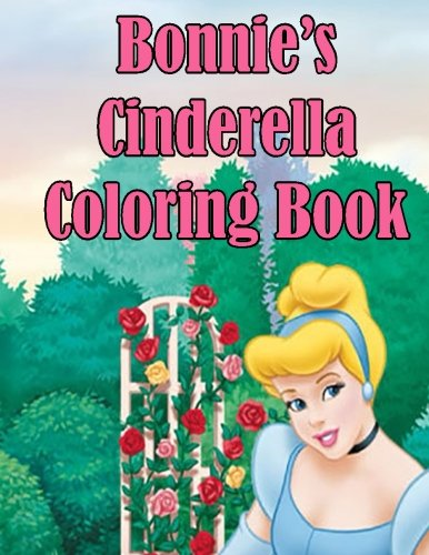 Bonnie's Cinderella Coloring Book: High Quality Personalized Coloring Book