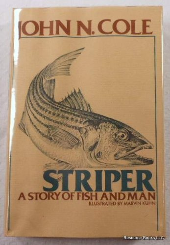 striper-a-story-of-fish-and-man-by-john-n-cole-1978-01-01