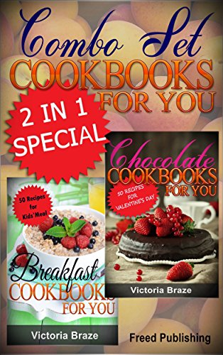 Combo Set of Chocolate + Kids Breakfast Cookbooks for You: 2 in 1 Cookbook Special Price (Combo Set Cookbooks for You) by Victoria Braze