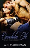 Overwhelm Me (Callahan Series Book 1)