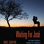 Waiting for Jose: The Minutemen's Pursuit of America | [Harel Shapira]