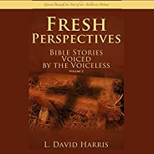 Fresh Perspectives - Bible Stories Voiced by the Voiceless: Ground Beneath the Feet of the Adulterous Woman: Endless Book Series 2 (       UNABRIDGED) by L. David Harris Narrated by L. David Harris