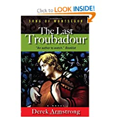The Last Troubadour: Song of Montsegur by Derek Armstrong
