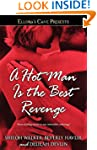 A Hot Man Is the Best Revenge: Ellora...