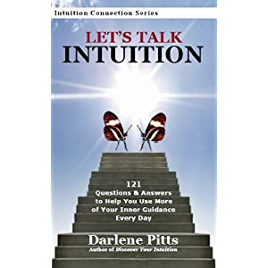 Let's Talk Intuition, 121 Questions & Answers to Help You Use More of Your Inner Guidance Every Day