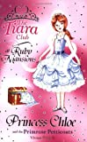 Vivian French The Tiara Club: Princess Chloe and the Primrose Petticoats