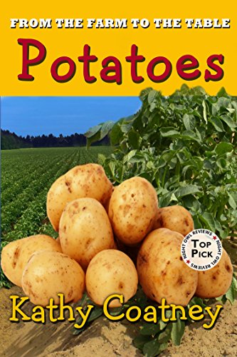 Kathy Coatney - From the Farm to the Table Potatoes (From the Farm to the Table Series Book 4)