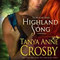 Highland Song: The Highland Brides Audiobook by Tanya Anne Crosby Narrated by Braden Wright