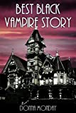 Best Black Vampire Story -  Bloodlust, Dangerous Secrets and Fatal Attraction (Vampire Romance for Adults)