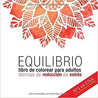 Equilibrio. Libro de colorear para adultos: Técnicas de reducción de estrés (Color Nirvana) (Volume 1) (Spanish Edition)