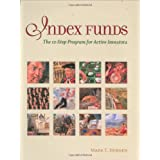 Index Funds: The 12-Step Program for Active Investors ~ Mark T. Hebner