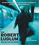 The Robert Ludlum Value Collection: The Bourne Identity, the Bourne Supremacy, the Bourne Ultimatum Robert Ludlum