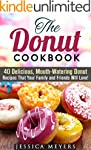 The Donut Cookbook: 40 Delicious, Mou...