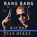 Bang Bang Audiobook by Rachel Van Dyken Narrated by Caitlin Davies, Rock Engle