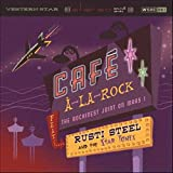 Cafe A La Rock Rust Steel & The Star Tones