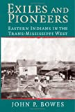 img - for Exiles and Pioneers: Eastern Indians in the Trans-Mississippi West (Studies in North American Indian History) book / textbook / text book