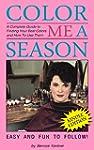 Color Me A Season: A Complete Guide t...