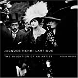 Jacques Henri Lartigue: The Invention of an Artist