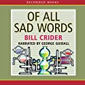 Of All Sad Words Audiobook by Bill Crider Narrated by George Guidall