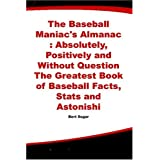 The Baseball Maniac's Almanac (Baseball Maniac's Almanac: Absolutely, Positively & Without)