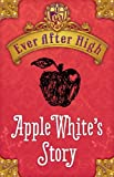 img - for Ever After High: Apple White's Story book / textbook / text book