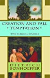 Creation and Fall Temptation: Two Biblical Studies (0684825872) by Bonhoeffer, Dietrich