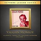 Classic Years of Vaughn Monroe, Vol. 1